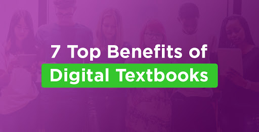 7 Top Benefits of Digital Textbooks