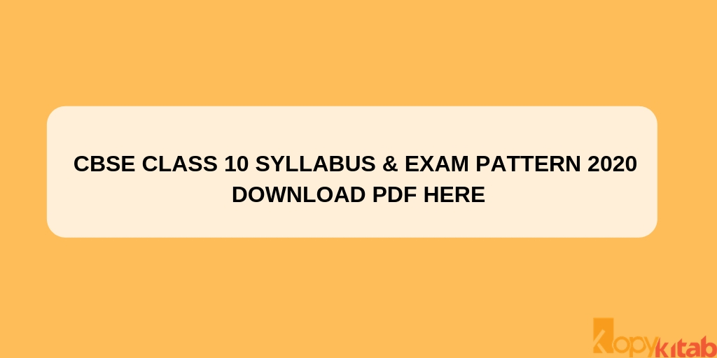 CBSE Class 10 Syllabus & Exam Pattern 2020 Download PDF Here