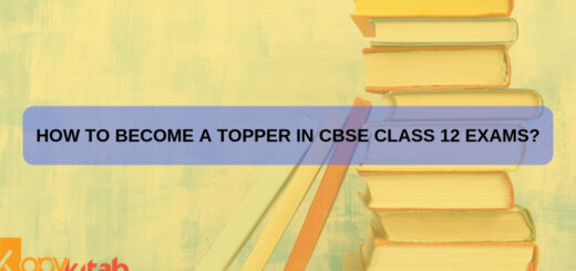 How to Become a Topper in CBSE Class 12 Exams_