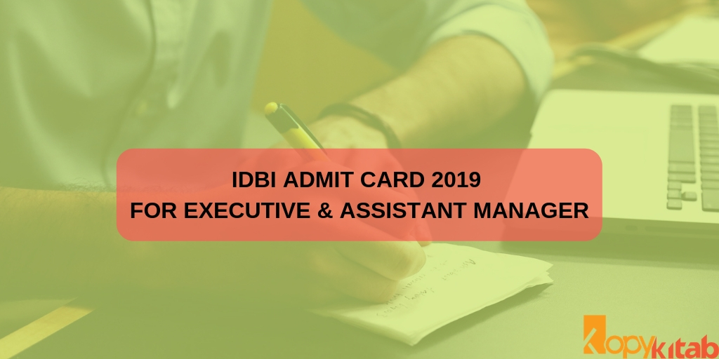 IDBI Admit Card 2019 for Executive & Assistant Manager