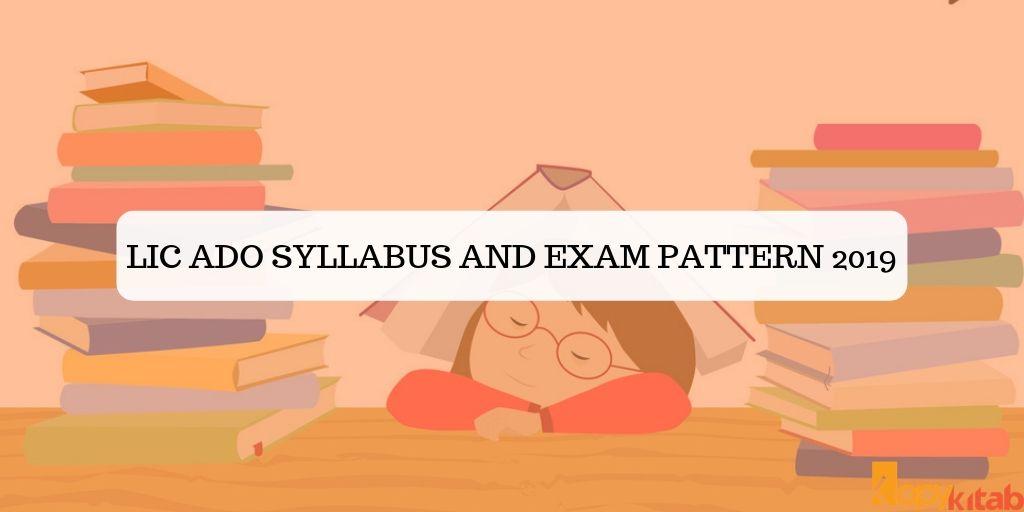 LIC ADO Syllabus and Exam Pattern 2019