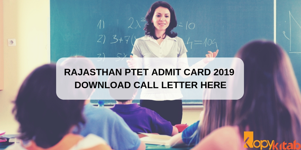 Rajasthan PTET Admit Card 2019 Download Call Letter Here