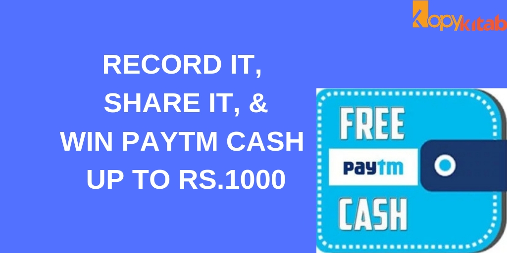 Record it, Share It, & Win Paytm Cash