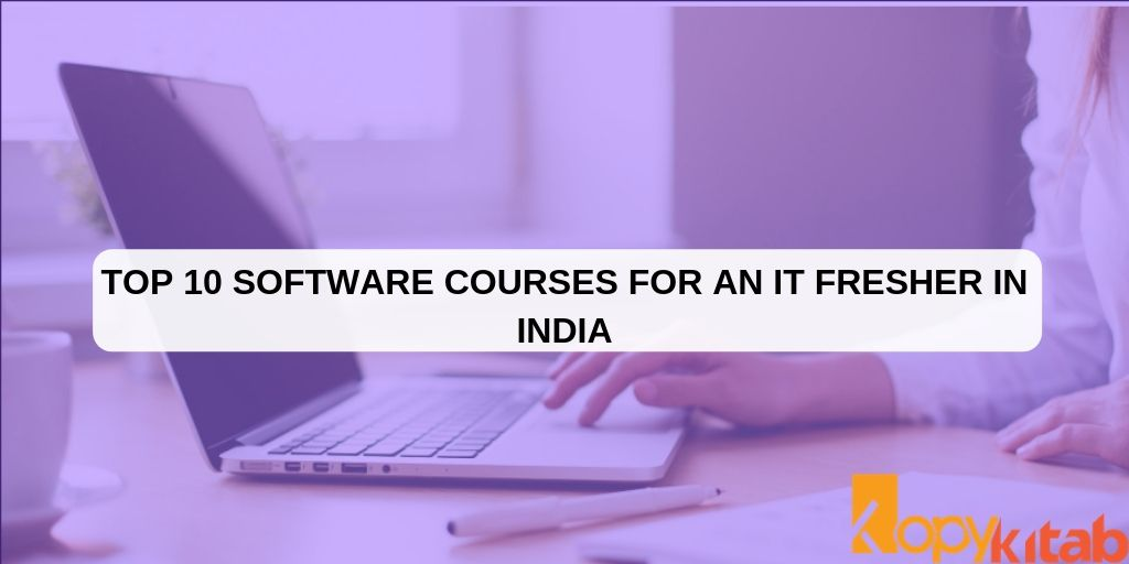 Top 10 Software Courses For An IT Fresher In India