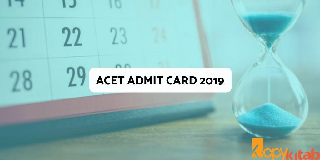 ACET Admit Card 2019