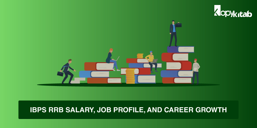 IBPS RRB Salary, Job Profile, and Career Growth 2019