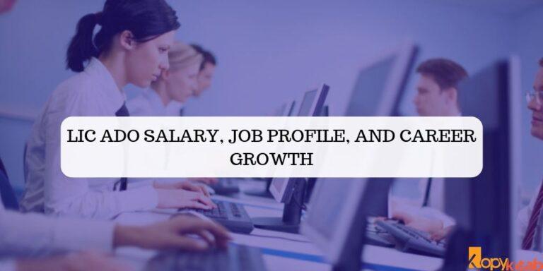 LIC ADO salary, job profile, and Career Growth