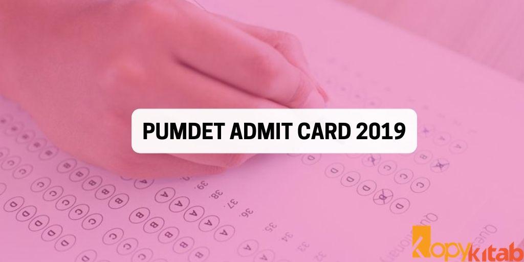 PUMDET Admit card 2019