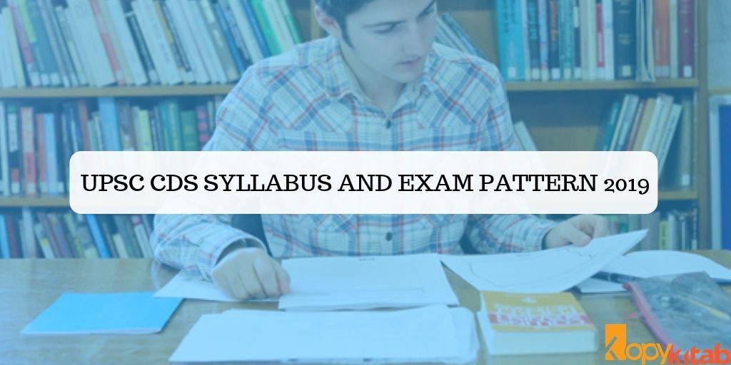 UPSC CDS Syllabus and Exam Pattern 2019