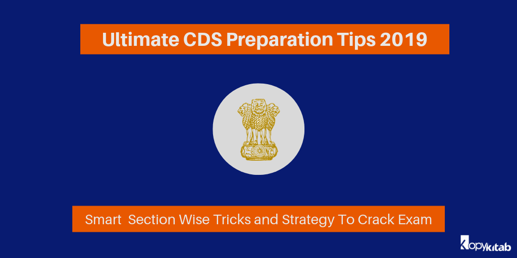 CDS Preparation Tips 2019 – Ultimate Section Wise Tricks and