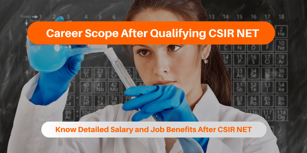 Career Scope After Qualifying CSIR NET