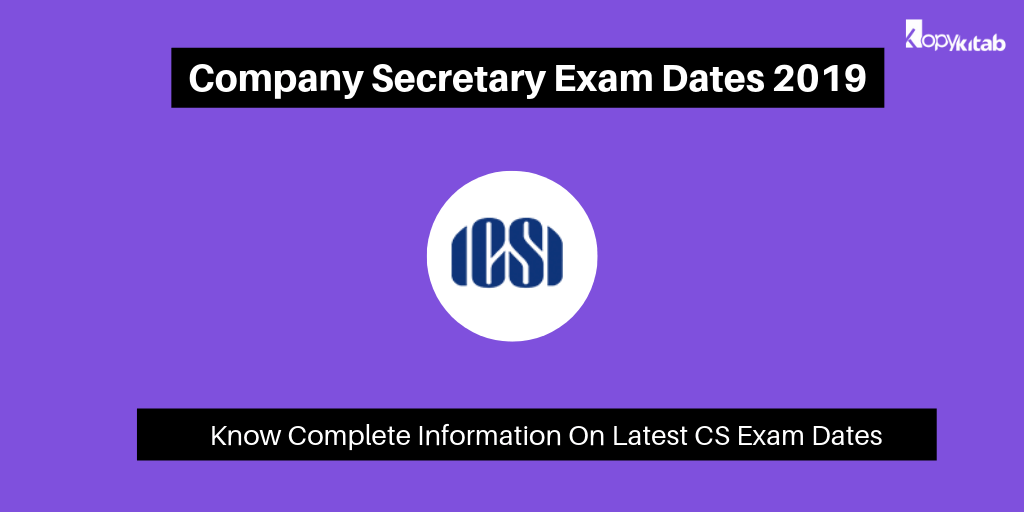Company Secretary Exam Dates 2019