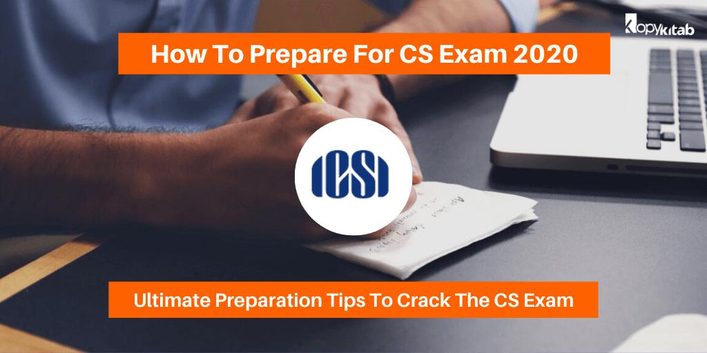 How To Prepare For CS Exam 2020