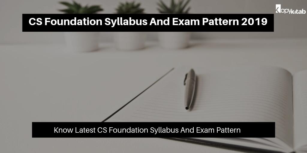 CS Foundation Syllabus And Exam Pattern 2019