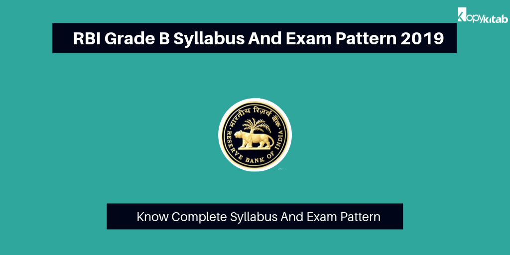 RBI Grade B Syllabus And Exam Pattern 2019