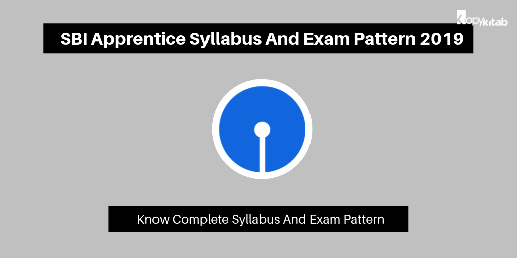 SBI Apprentice Syllabus And Exam Pattern 2019