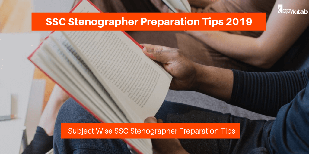 SSC Stenographer Preparation Tips 2019