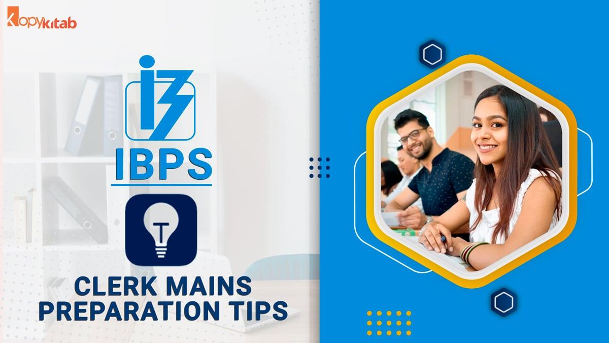 IBPS Clerk Mains Preparation Tips