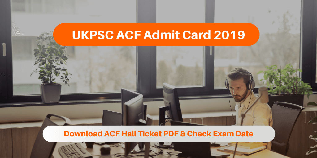 UKPSC ACF Admit Card 2019