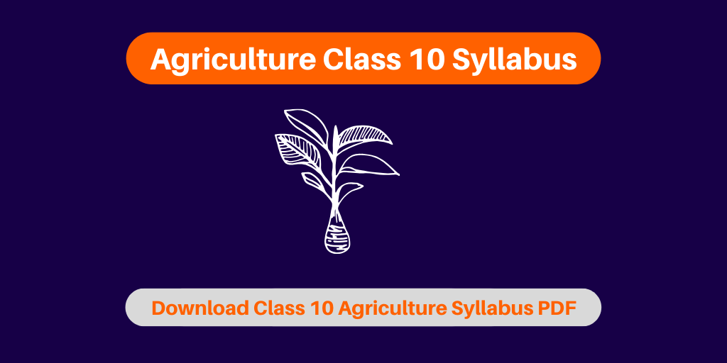 Agriculture Class 10 Syllabus