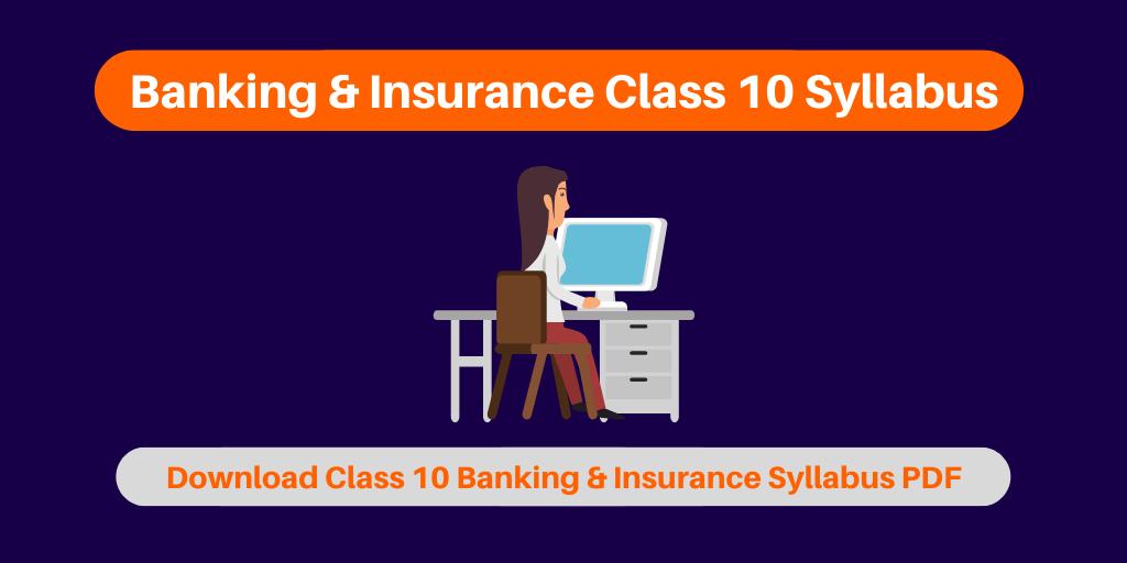 Banking & Insurance Class 10 Syllabus