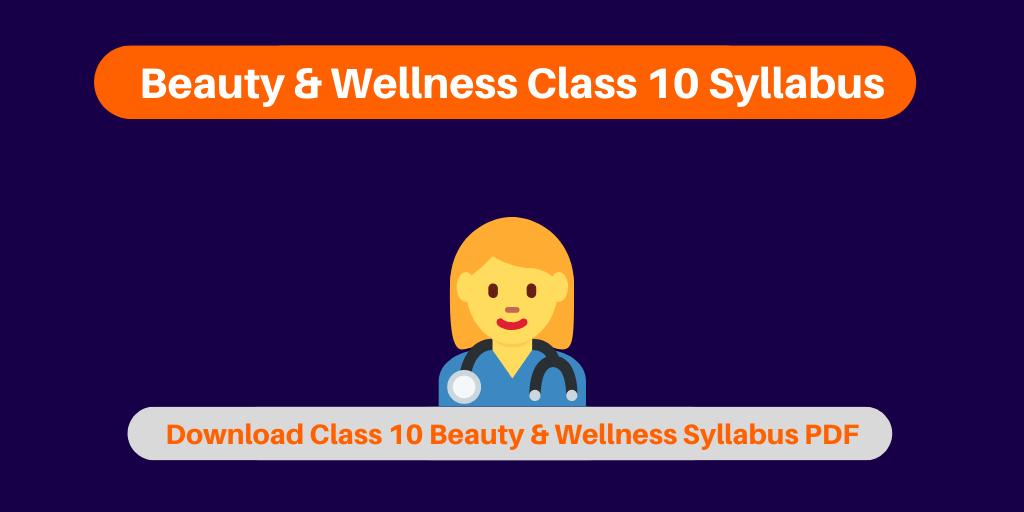 Beauty & Wellness Class 10 Syllabus