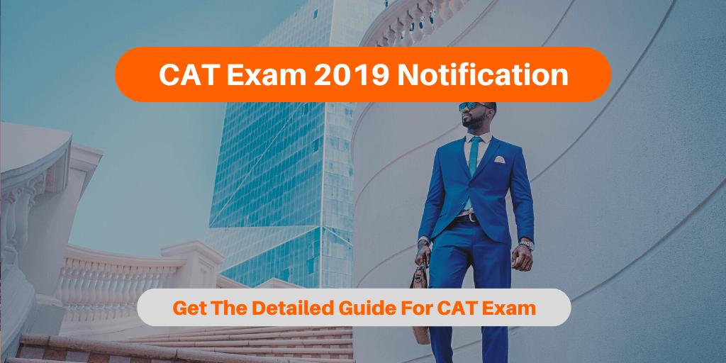 CAT Exam 2019 Notification
