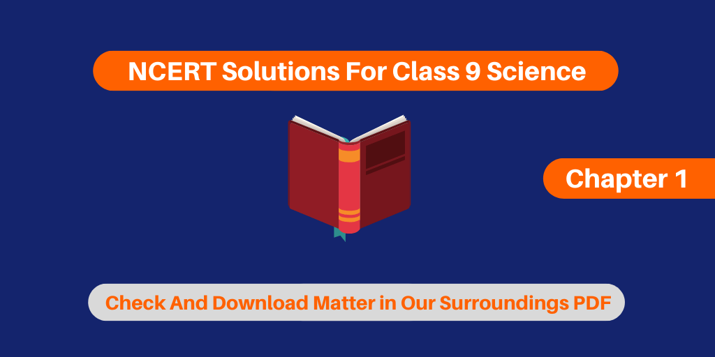 NCERT Solutions For Class 9 Science Chapter 1 Matter in Our Surroundings