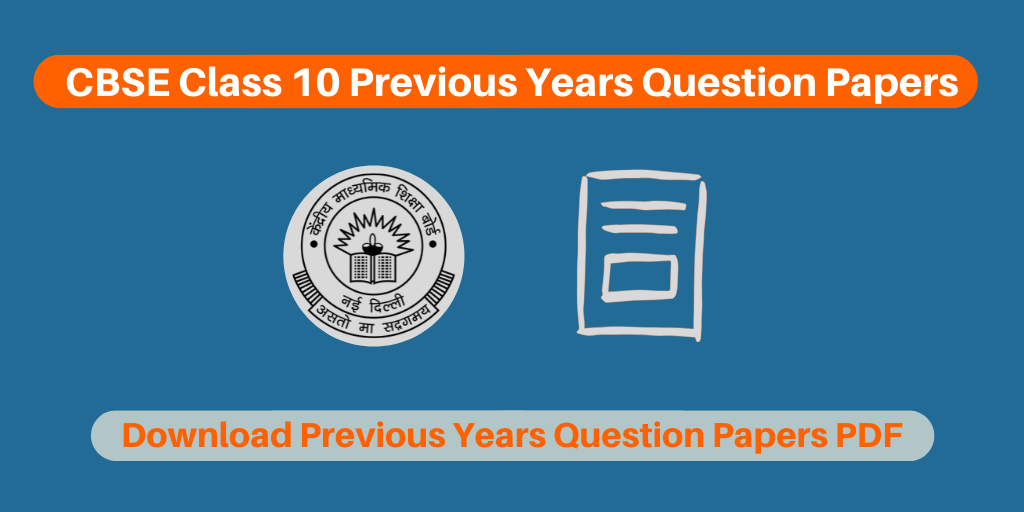 CBSE Class 10 Previous Years Question Papers