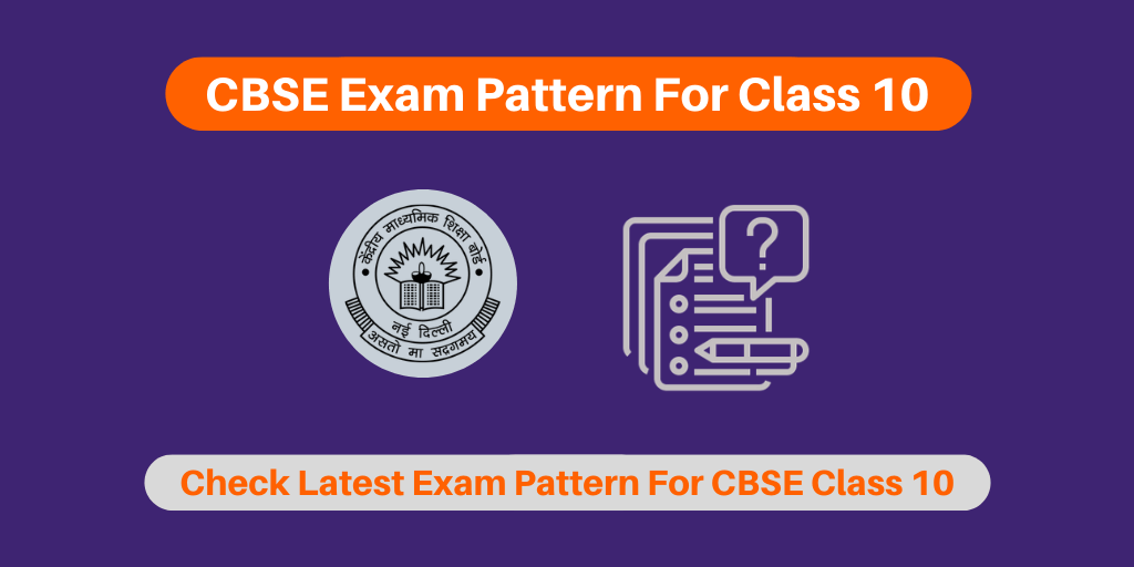CBSE Exam Pattern For Class 10