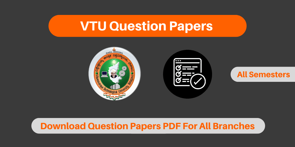 VTU Question Papers For All Semesters and All Branches
