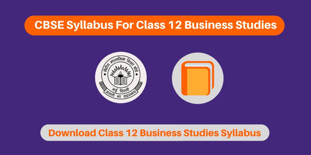 CBSE Syllabus For Class 12 Business Studies