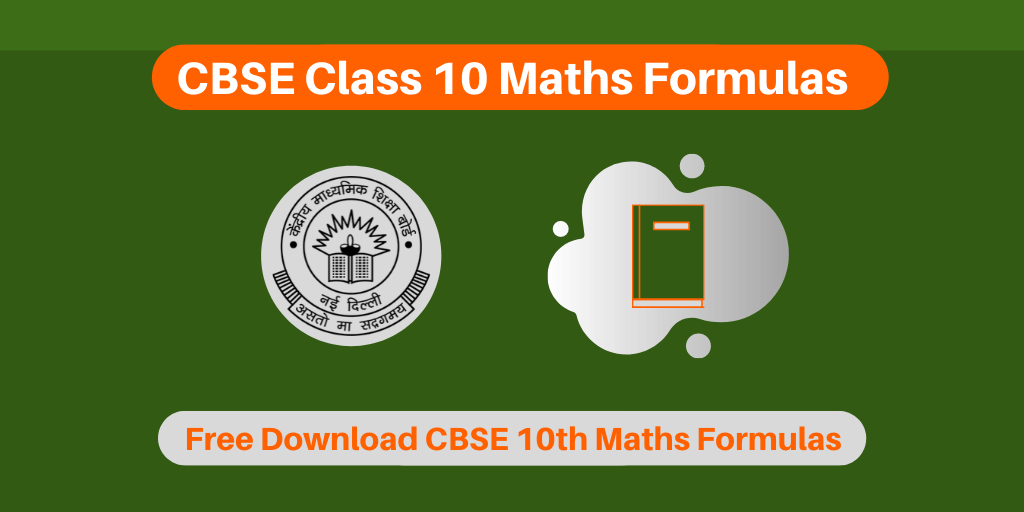 CBSE Class 10 Maths Formulas