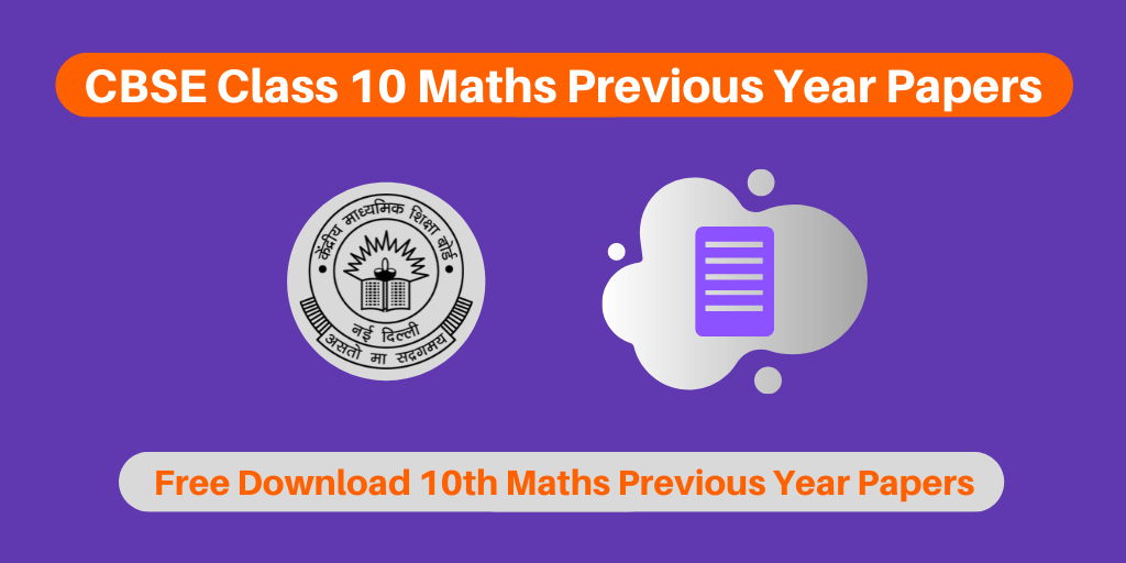 CBSE Class 10 Maths Previous Year Papers