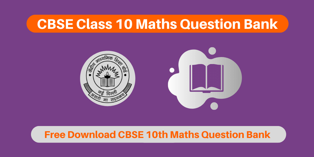 CBSE Class 10 Maths Question Bank