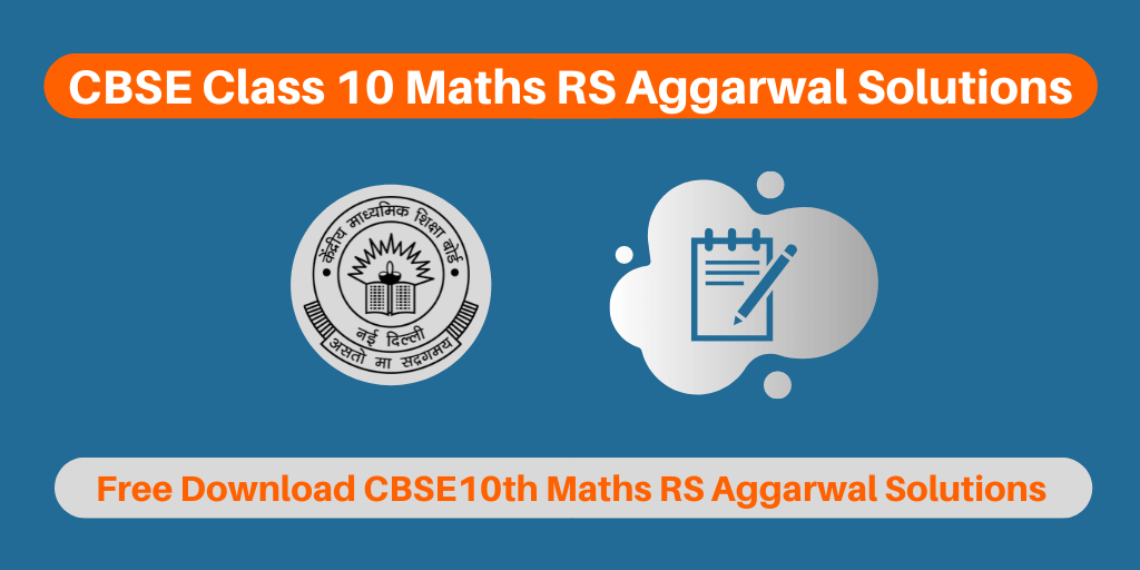 CBSE Class 10 Maths RS Aggarwal Solutions