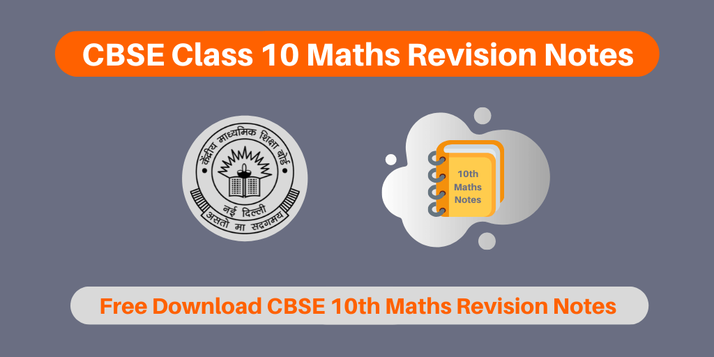 CBSE Class 10 Maths Revision Notes