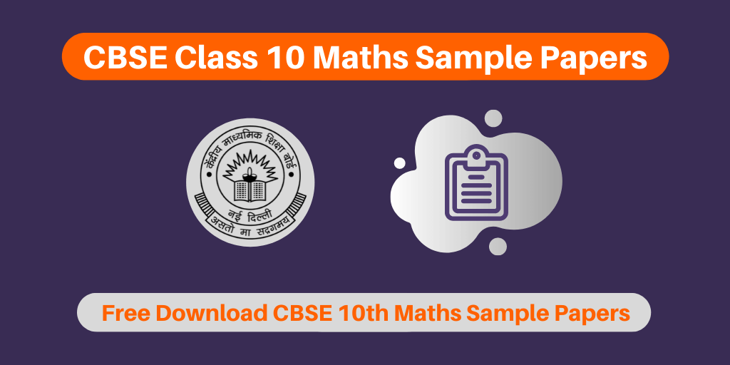 CBSE Class 10 Maths Sample Papers