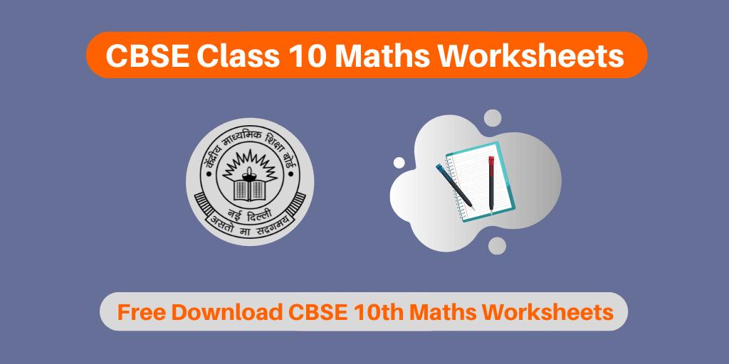 CBSE Class 10 Maths Worksheets