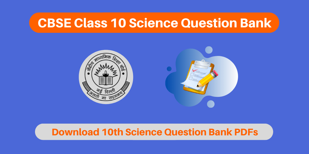 CBSE Class 10 Science Question Bank
