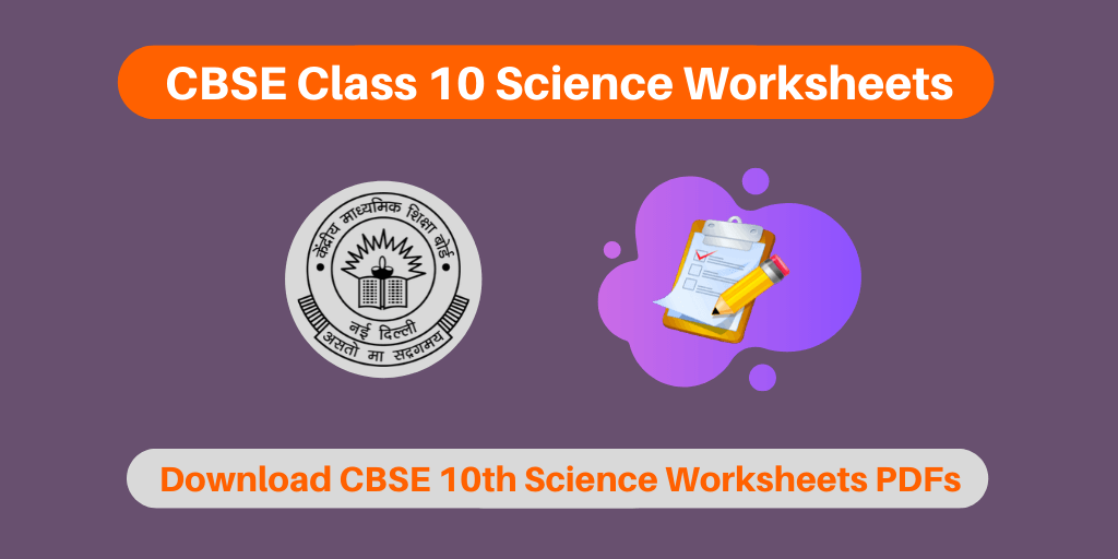 CBSE Class 10 Science Worksheets