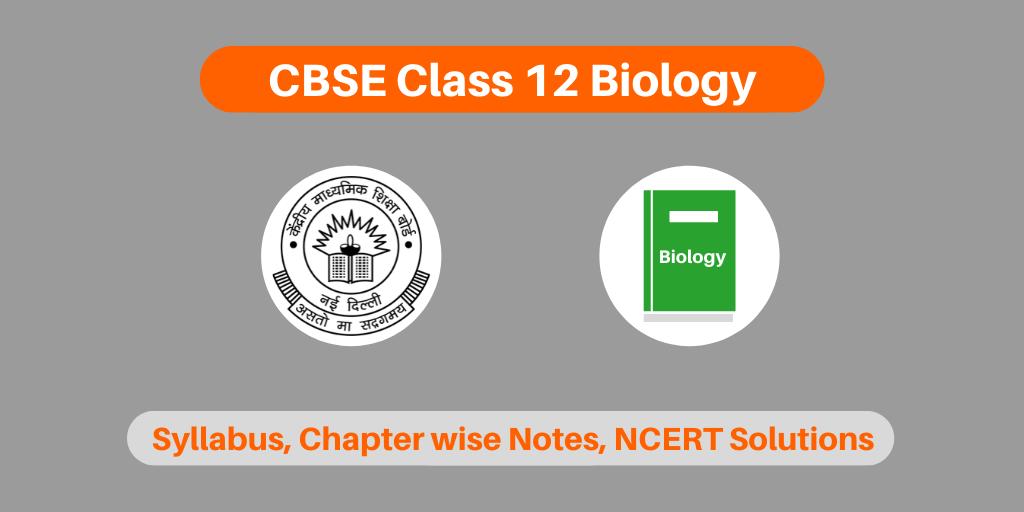CBSE Class 12 Biology