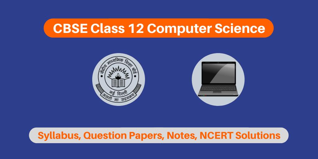 CBSE Class 12 Computer Science
