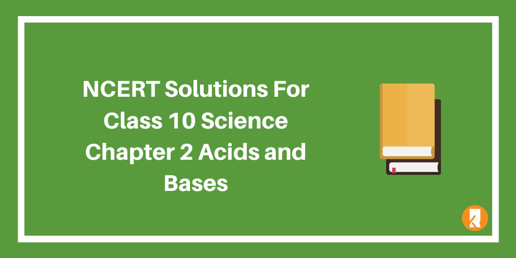 NCERT Solutions For Class 10 Science Chapter 2 Acids and Bases