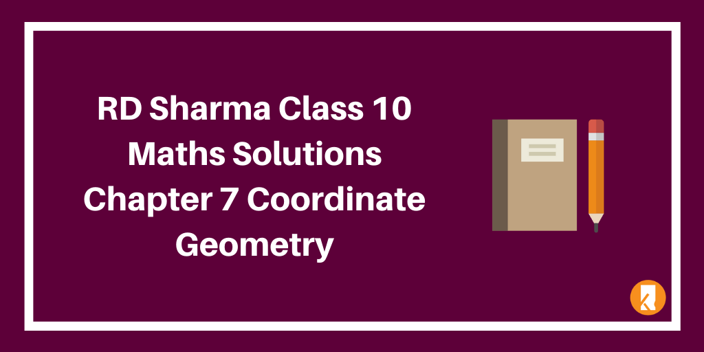 RD Sharma Class 10 Maths Solutions Chapter 7 Coordinate Geometry