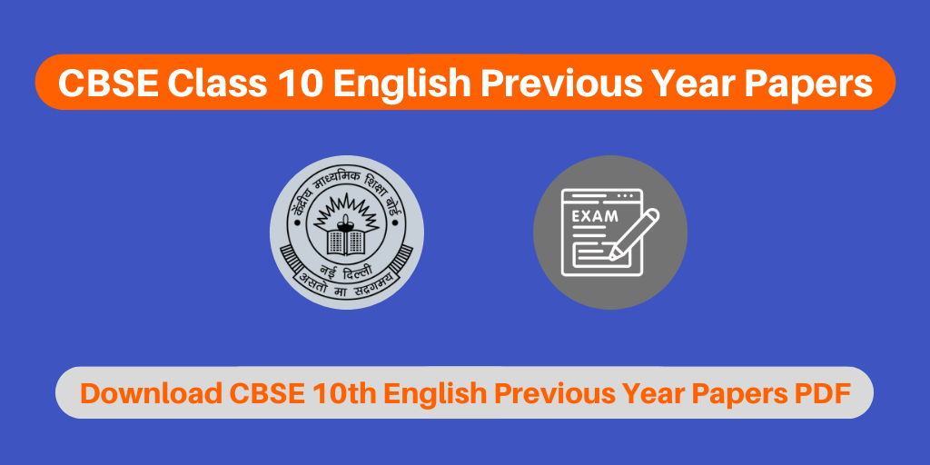 CBSE Class 10 English Previous Year Papers
