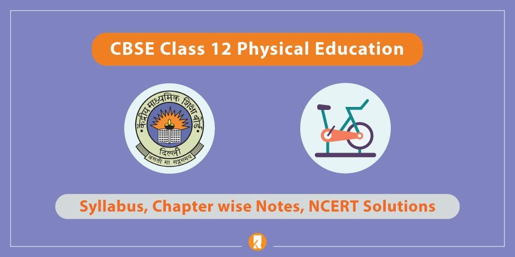 CBSE Class 12 Physical Education 2021