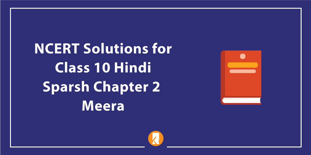 NCERT Solutions for Class 10 Hindi Sparsh Chapter 2 Meera