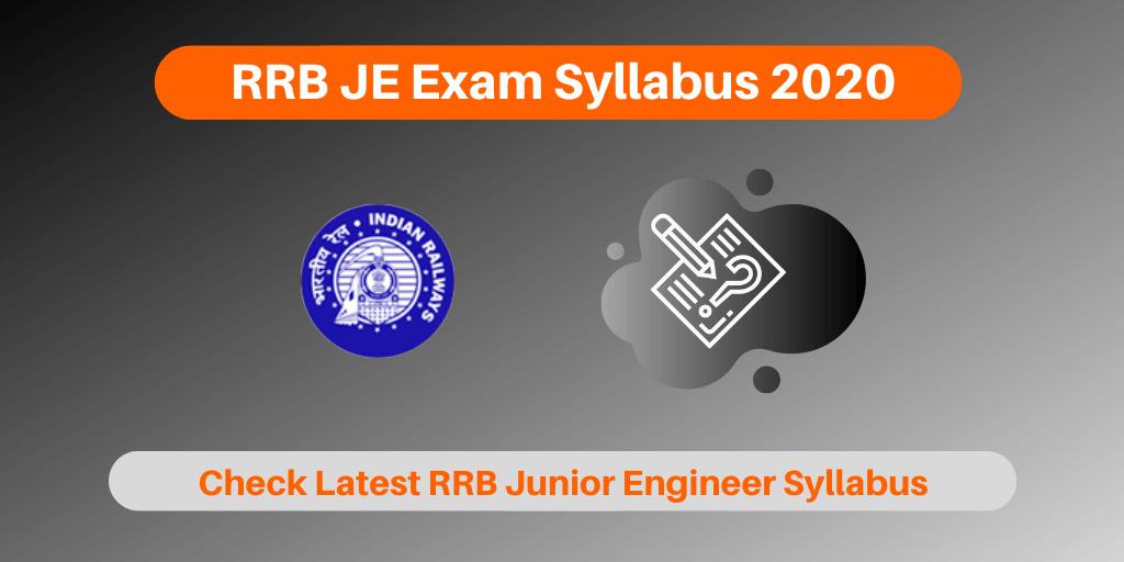 RRB JE Exam Syllabus 2020