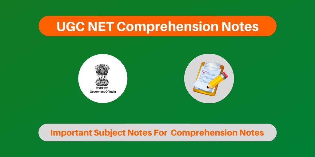 UGC NET Comprehension Notes